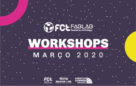 Workshops FCT FabLab | Março